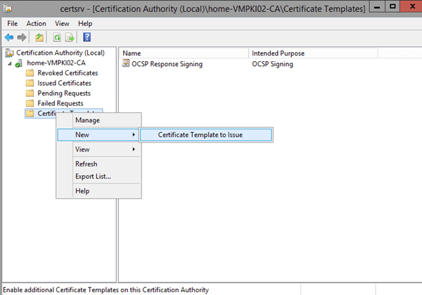 for that open the certification authority console and right click on certificate templates select new and certificate template to issue - Certificate Templates